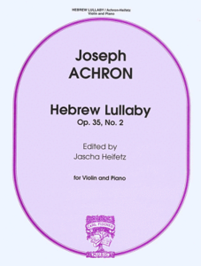 ACHRON, Joseph (1886-1943) Hebrew Lullaby Op.35, No.2 for Violin and Piano