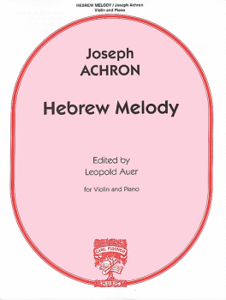 ACHRON, Joseph (1886-1943) Hebrew Melody for Violin and Piano